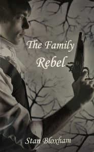 The Family Rebel,a novel by Stan Bloxham